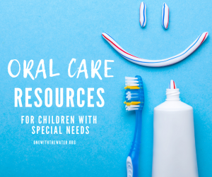 Oral Care Resources for Children with Special Needs